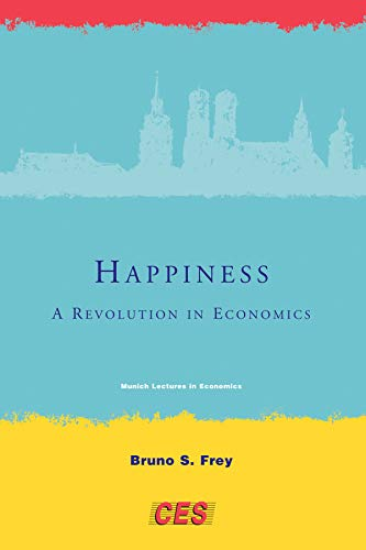 9780262062770: Happiness: A Revolution in Economics (Munich Lectures in Economics)