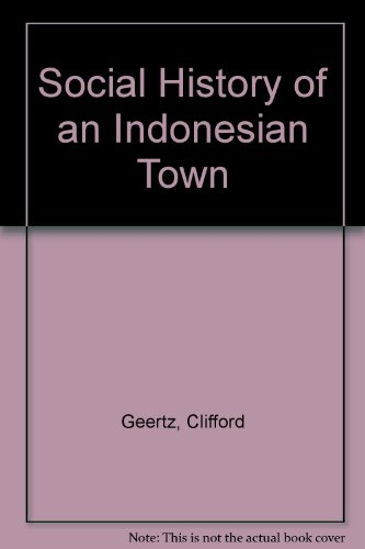 9780262070157: The Social History of an Indonesian Town