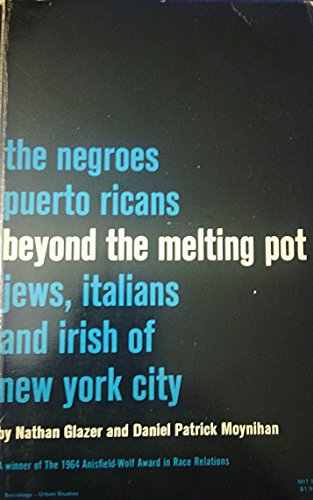 9780262070393: Beyond the Melting Pot, Revised: The Negroes, Puerto Ricans, Jews, Italians, and Irish of New York City (Harvard-MIT Joint Center for Urban Studies Series)