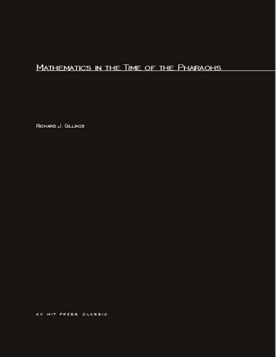 9780262070454: Mathematics in the Time of the Pharaohs