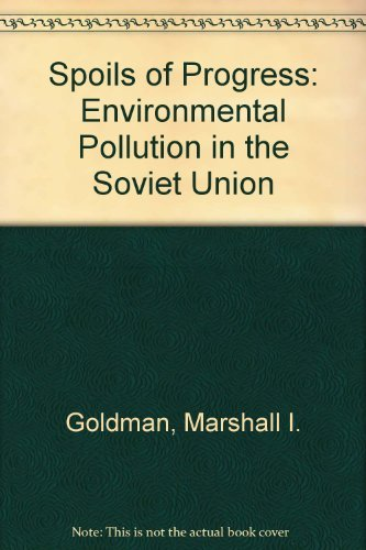 9780262070539: The Spoils of Progress: Environmental Pollution in the Soviet Union