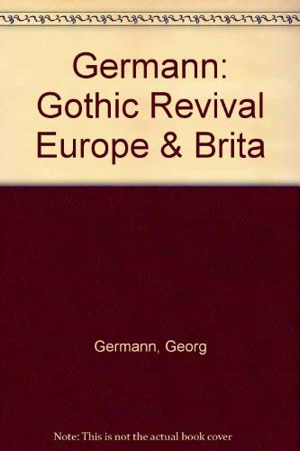 9780262070591: Gothic Revival in Europe and Britain: Sources, Influences and Ideas