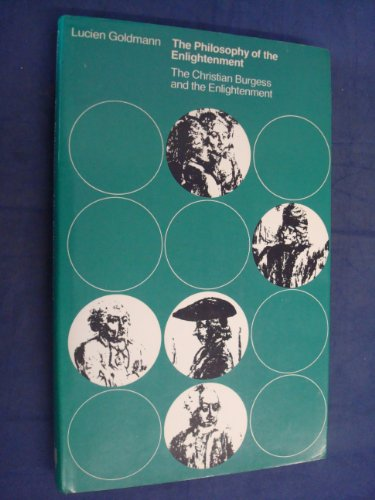 The Philosophy of the Enlightenment: The Burgess and the Enlightenment: Goldmann, Lucien