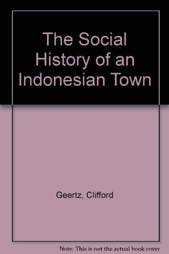 9780262070621: The Social History of an Indonesian Town