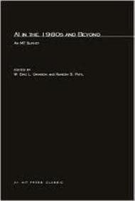 AI in the 1980s and Beyond: An MIT Survey: Grimson, W. Eric L.; Patil, Ramesh S. (editors)