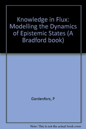 9780262071093: Knowledge in Flux: Modelling the Dynamics of Epistemic States