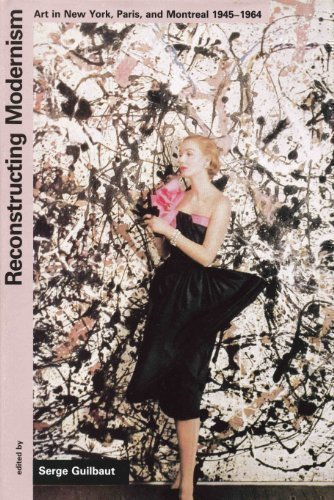 9780262071208: Reconstructing Modernism: Art in New York, Paris, and Montreal, 1945-1964