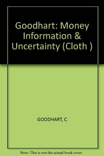 9780262071222: Goodhart: Money Information & Uncertainty (Cloth )