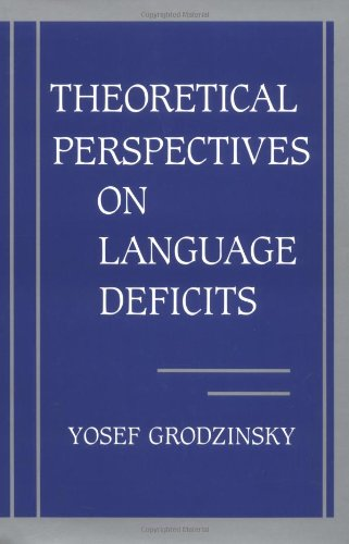 9780262071239: Theoretical Perspectives on Language Deficits (Issues in the Biology of Language and Cognition)