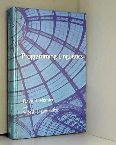 Programming linguistics.: Gelernter, David & Suresh Jagannathan.