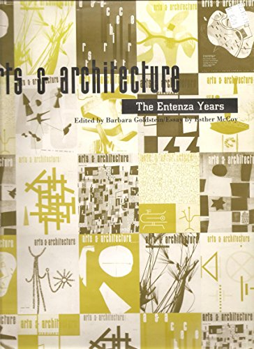 Arts & Architecture, The Entenza Years.: Goldstein, Barbara, editor, with an essay by Esther ...