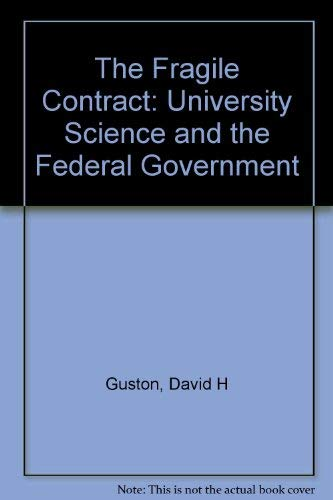 9780262071611: The Fragile Contract: University Science and the Federal Government