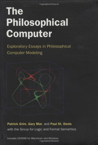 the philosophical computer exploratory essays in philosophical  the philosophical computer exploratory essays in philosophical computer  modeling