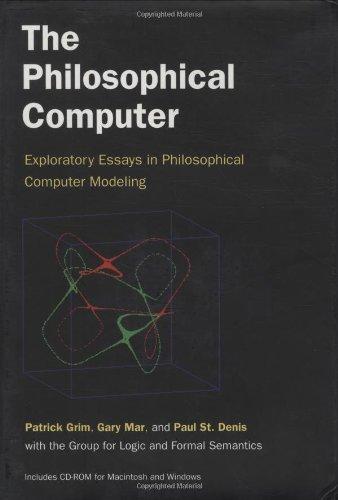 9780262071857: The Philosophical Computer: Exploratory Essays in Philosophical Computer Modeling