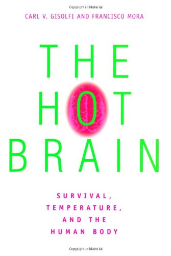 9780262071987: The Hot Brain: Survival, Temperature, and the Human Body
