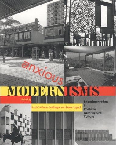9780262072083: Anxious Modernisms: Experimentations in Postwar Architectural Culture