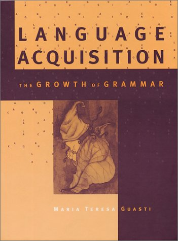 9780262072229: Language Acquisition: The Growth of Grammar