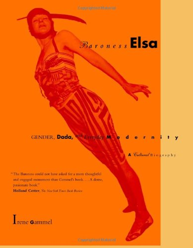 9780262072311: Baroness Elsa: Gender, Dada, and Everyday Modernity--A Cultural Biography