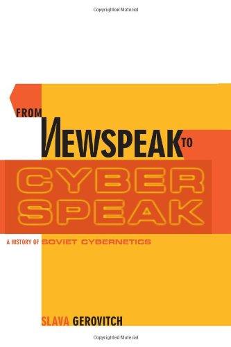 9780262072328: From Newspeak to Cyberspeak: A History of Soviet Cybernetics