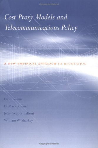 9780262072373: Cost Proxy Models and Telecommunications Policy: A New Empirical Approach to Regulation