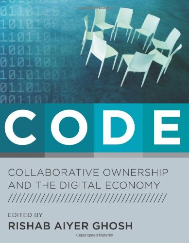 CODE : Collaborative Ownership and the Digital: Rishab Aiyer Ghosh