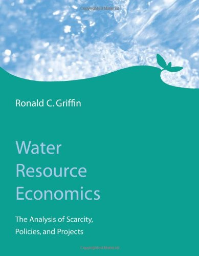 9780262072670: Water Resource Economics: The Analysis of Scarcity, Policies, and Projects (MIT Press)