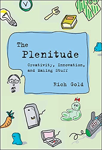 9780262072892: The Plenitude: Creativity, Innovation, and Making Stuff (Simplicity: Design, Technology, Business, Life)