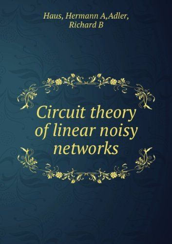 9780262080071: Circuit Theory of Linear Noisy Networks (Technology Press Research Monographs)