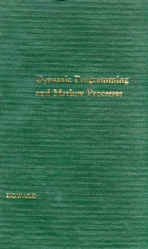 Dynamic Programming and Markov Processes (Technology Press Research Monographs): Howard, Ronald A.