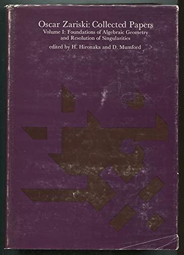 Oscar Zariski Collected Papers: Hironaka, H. & D. Mumford