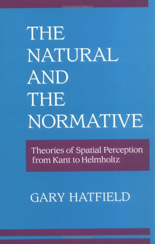 9780262080866: The Natural and the Normative: Theories of Spatial Perception from Kant to Helmholtz