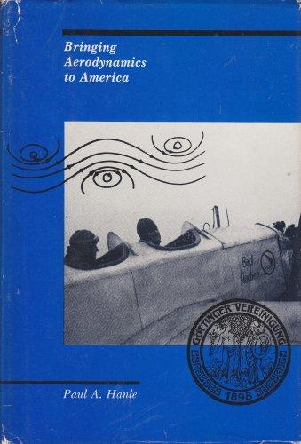 Bringing Aerodynamics to America: Paul A. Hanle