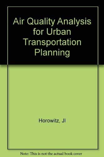 Air Quality Analysis for Urban Transportation Planning: Joel L. Horowitz