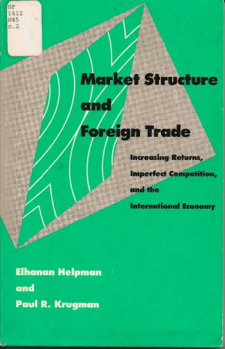 9780262081504: Market Structure and Foreign Trade: Increasing Returns, Imperfect Competition, and the International Economy