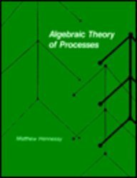 9780262081719: Algebraic Theory of Processes (Foundations of Computing Series)
