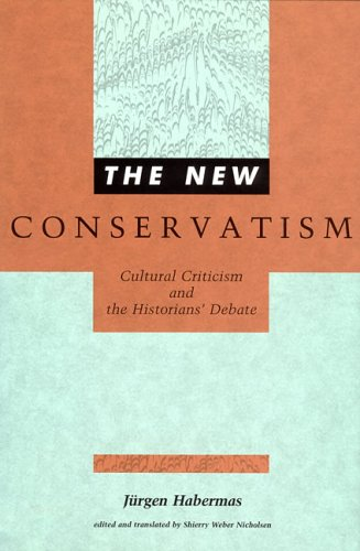 9780262081887: The New Conservatism: Cultural Criticism and the Historians' Debate (Studies in Contemporary German Social Thought)