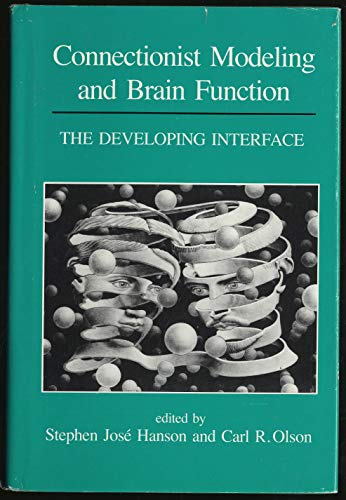 Connectionist Modeling and the Brain Function : The Developing Interface
