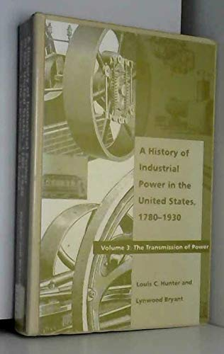 9780262081986: A History of Industrial Power in the U.S., 1780-1930: Vol 3: The Transmission of Power