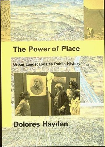 9780262082372: The Power of Place: Urban Landscapes as Public History