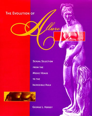 9780262082440: The Evolution of Allure: Sexual Selection from the Medici Venus to the Incredible Hulk