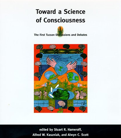 9780262082495: Toward a Science of Consciousness: The First Tucson Discussions and Debates (Complex Adaptive Systems)