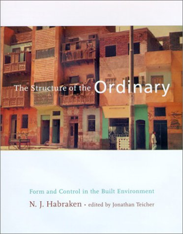 9780262082600: The Structure of the Ordinary: Form and Control in the Built Environment