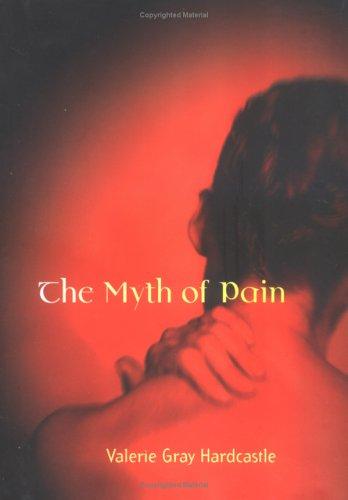 9780262082839: The Myth of Pain (Philosophical Psychopathology)