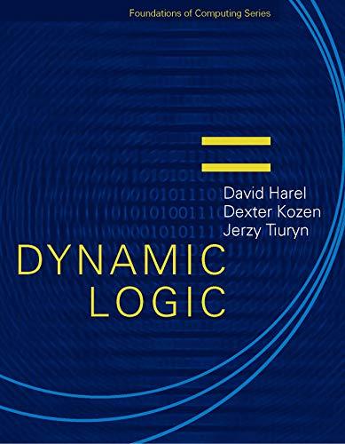 Dynamic Logic (Foundations of Computing) (0262082896) by Harel, David; Kozen, Dexter; Tiuryn, Jerzy
