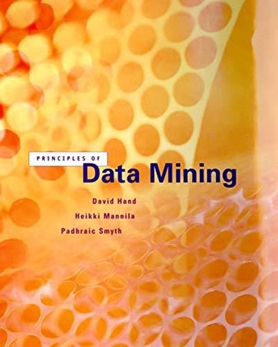Principles of Data Mining (Adaptive Computation and Machine Learning).: Hand, David J.