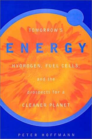 9780262082952: Tomorrow's Energy: Hydrogen, Fuel Cells, and the Prospects for a Cleaner Planet