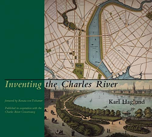 9780262083072: Inventing the Charles River (The MIT Press)