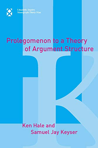 9780262083089: Prolegomenon to a Theory of Argument Structure (Linguistic Inquiry Monographs)