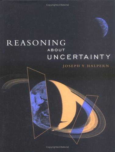Reasoning about Uncertainty: Halpern, Joseph Y.