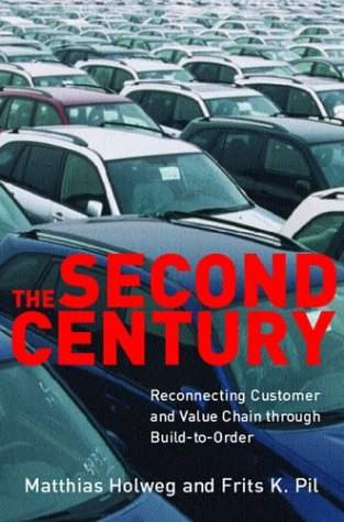 9780262083324: The Second Century: Reconnecting Customer and Value Chain through Build-to-Order; Moving beyond Mass and Lean Production in the Auto Industry